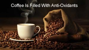 Coffee Is Filled With Anti-Oxidants