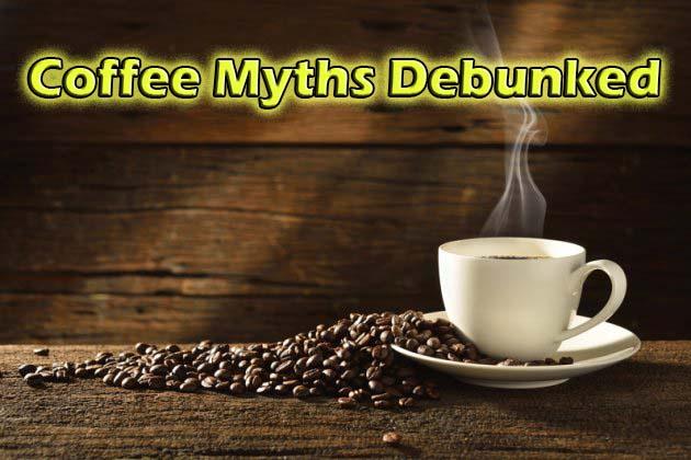 Coffee myths debunked