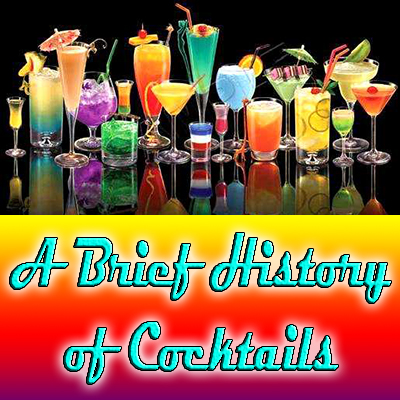 A brief history of cocktails