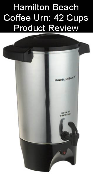 Hamilton Beach: 42 Cup Coffee Urn Review