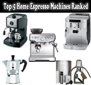 Top 5 Home Espresso Machines