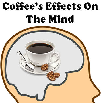 Coffee's Effects on the Mind