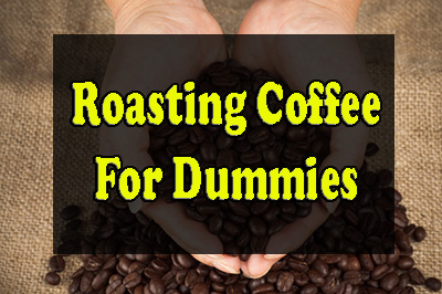 Roasting Coffee: For Dummies