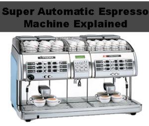 what is a super automatic espresso machine