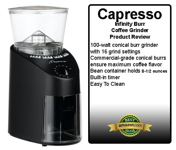 Capresso Infinity Burr Coffee Grinder Review