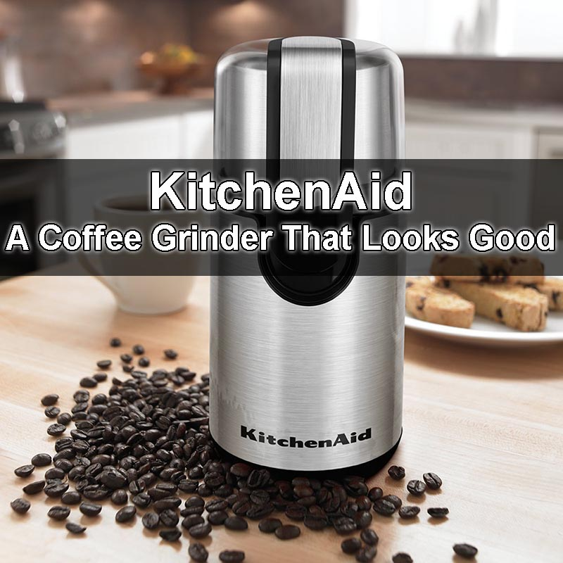 KitchenAid Coffee Grinder - Looks Great In Any Kitchen