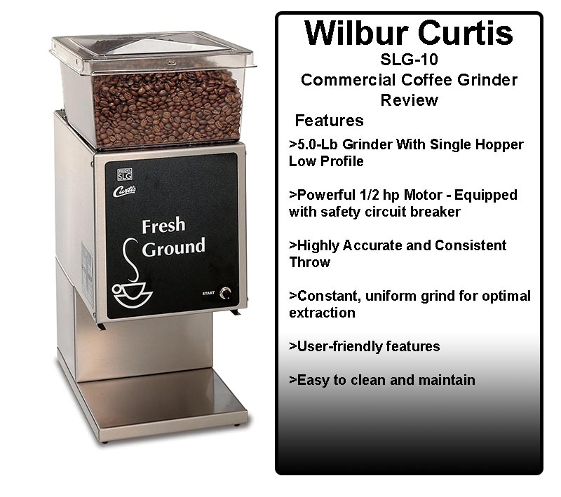 Wilbur Curtis SLG-10 Commercial Coffee Grinder Review