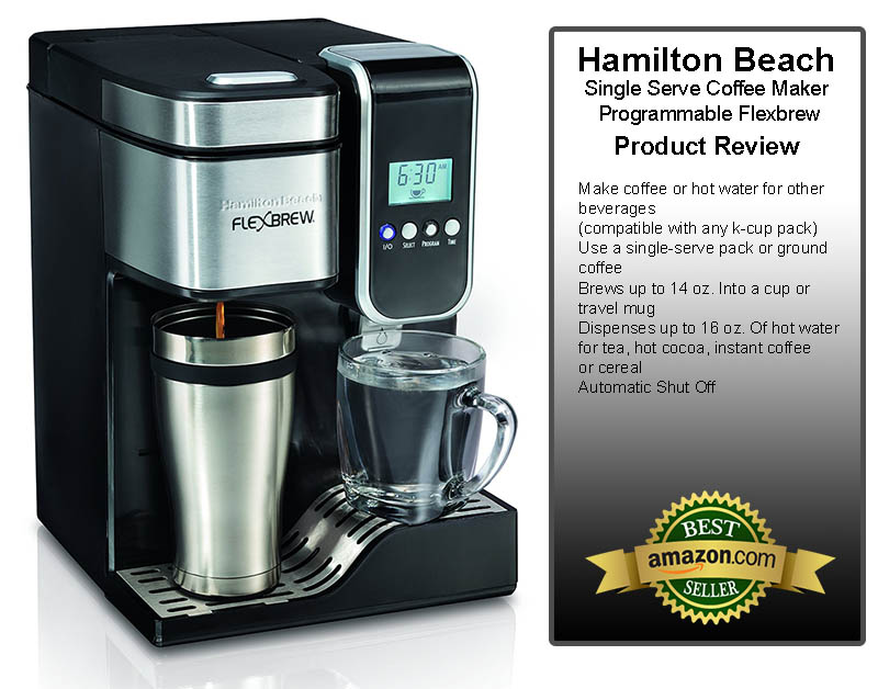 Hamilton Beach Single Serve Coffee Maker, Programmable Flexbrew With Hot Water Dispenser Review