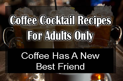 4 Iced Coffee Cocktails For Adults Only!
