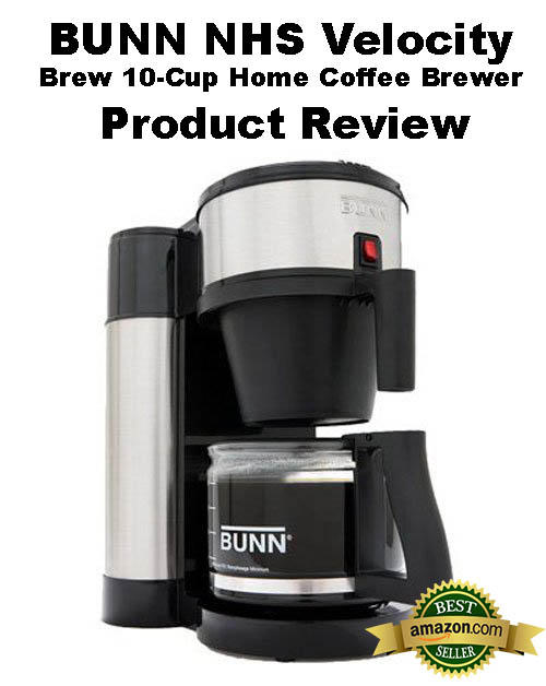 bunn nhs velocity brew home coffee brewer product review