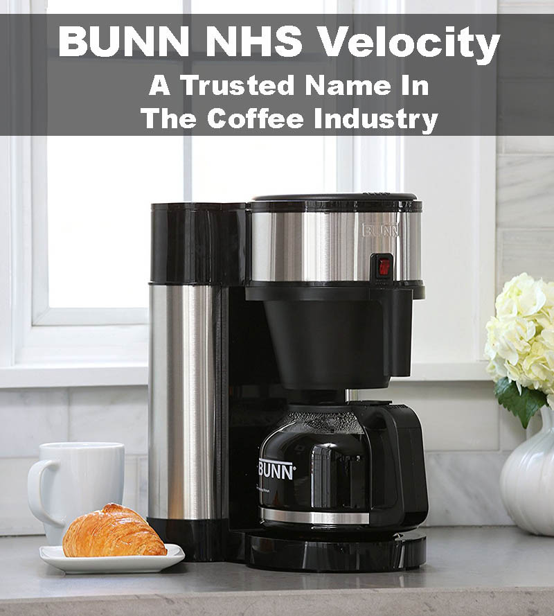 "BUNN NHS Velocity: ""Sleek Design With Stainless Steel & Black Trim"" - Espresso Gurus"