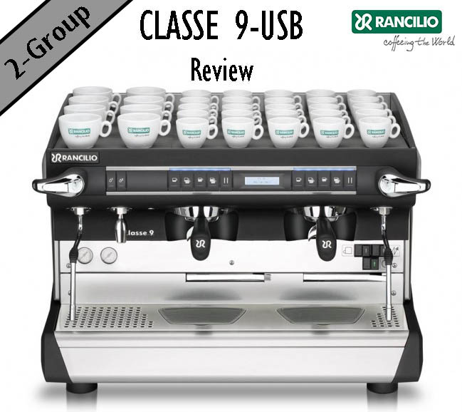 Rancilio CLASSE 9 USB Fully-automatic Commercial Espresso Machine 2-Group Review