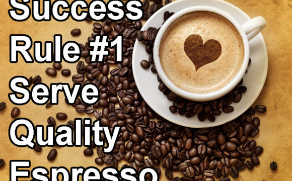 Serve the best espresso