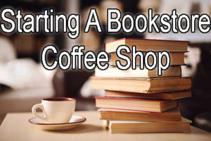 Tips for Starting a Bookstore Coffee Shop