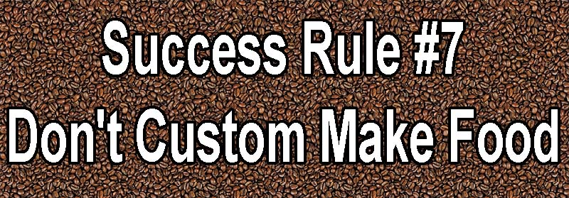Tips for Making Your Coffee Shop a Success don't custom make food