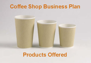 Coffee Shop Business Plan: Products Offered