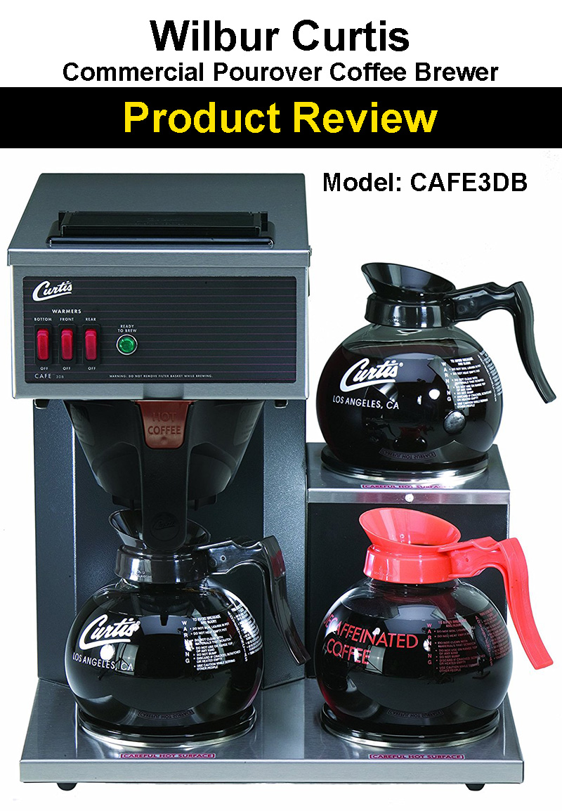 Wilbur Curtis Commercial Pourover Coffee Brewer CAFE3DB Review