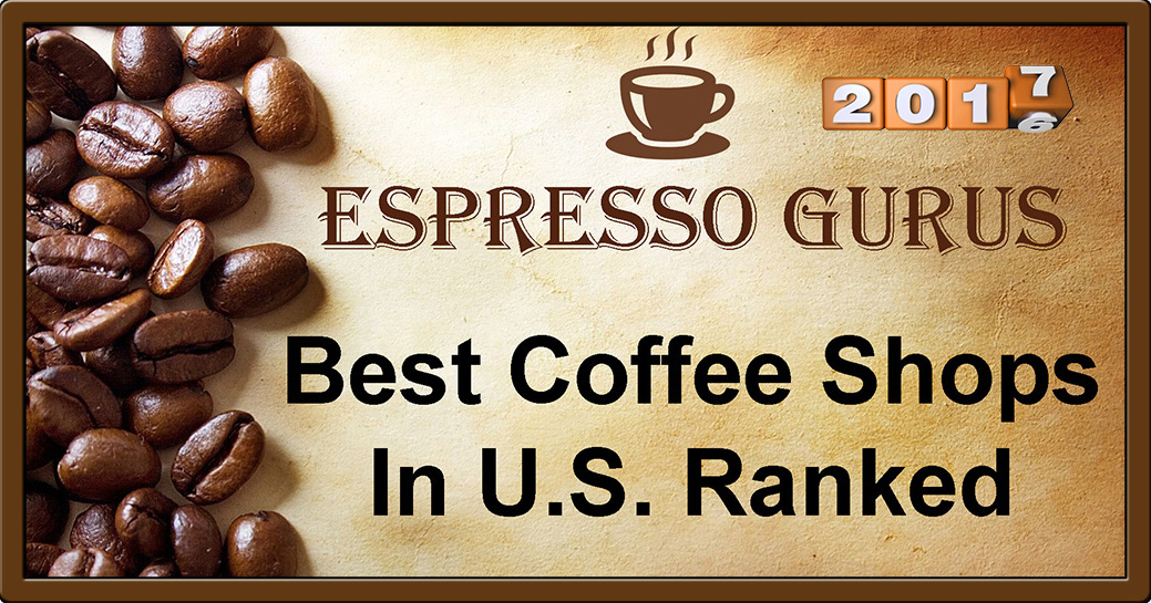 Best Coffee Shops In U.S. Ranked - 2017