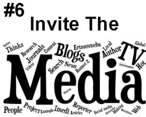 6# Invite media to your coffee house grand opening