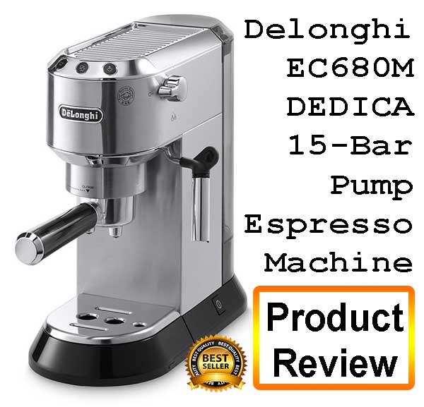 delonghi espresso machine ec680m dedica review - Delonghi Espresso Machine