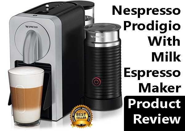 Nespresso Prodigio With Milk Espresso Maker Review