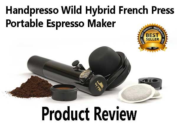 Handpresso Wild Hybrid Portable Coffee Maker Review