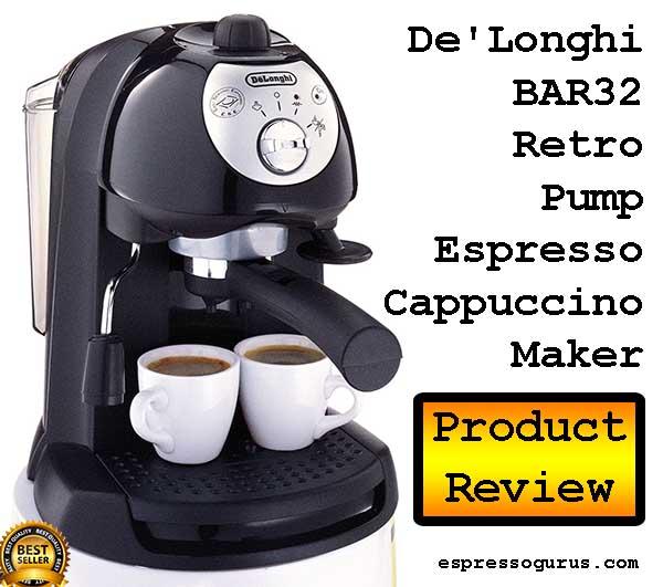 De'Longhi Espresso Machine - BAR32 Retro Espresso and Cappuccino Maker Review