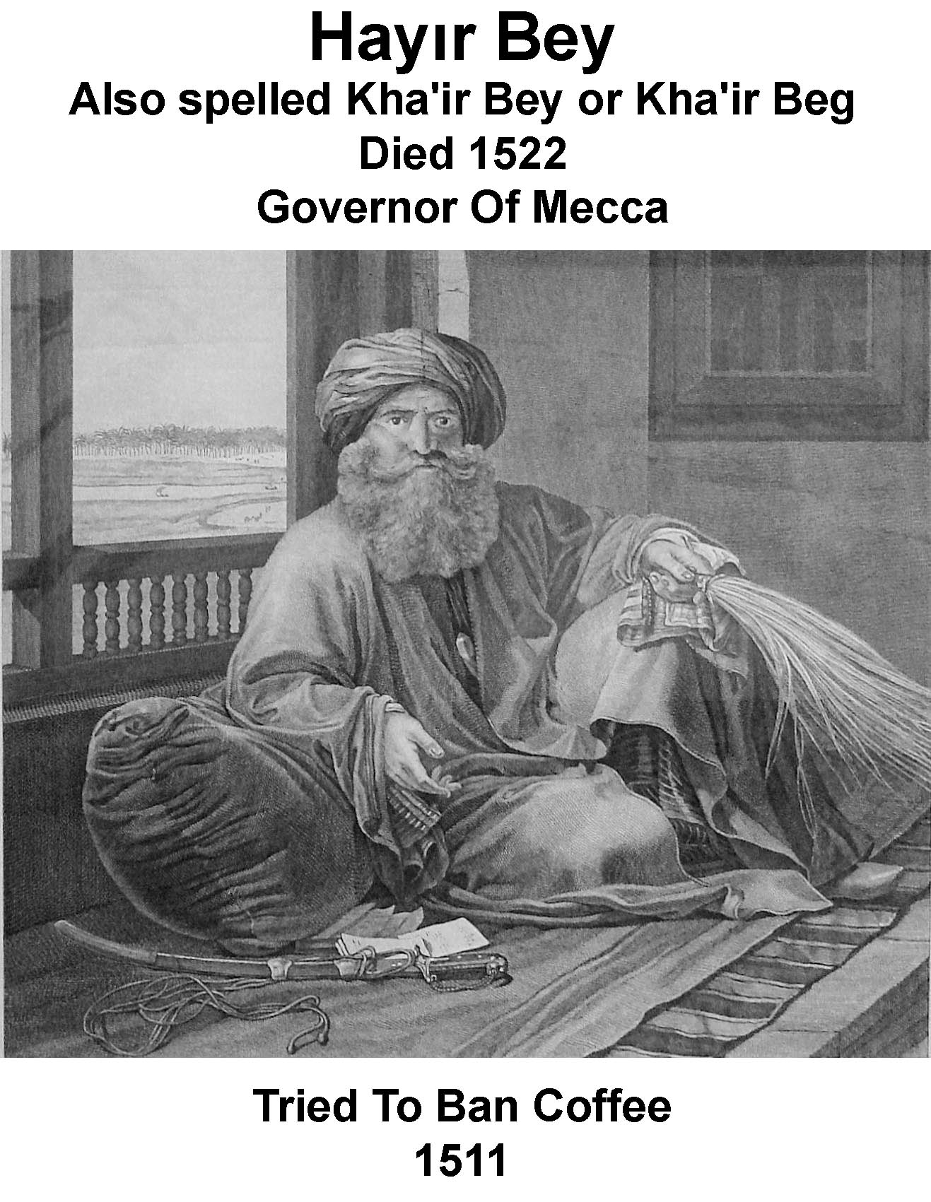 Kha'ir Beg Governor Of Mecca Bans Coffee In 1511