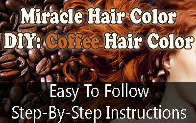 Hair Color Ideas: Color Hair With Coffee