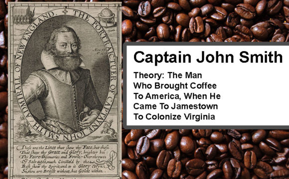 Captain John Smith Brings Coffee To America