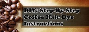 Hair Color Ideas: DIY - Coffee Hair Dye For Normal Hair