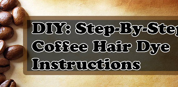 Hair Color Ideas: DIY - Coffee Hair Dye For Normal Hair