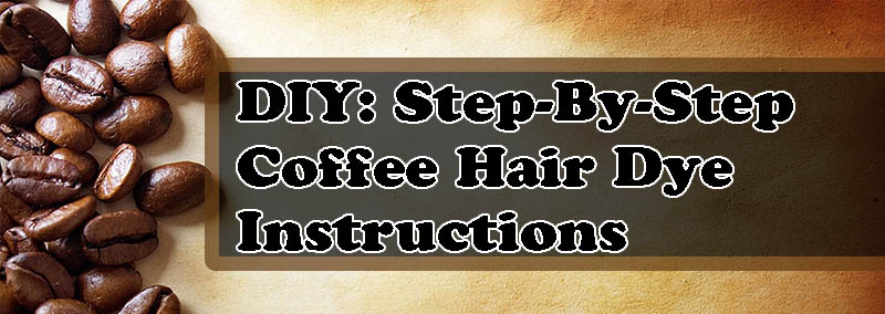 Hair Color Ideas: DIY - Coffee Hair Color For Normal Hair