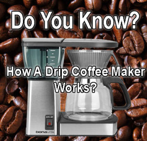 How Does a Drip Coffee Maker Work?