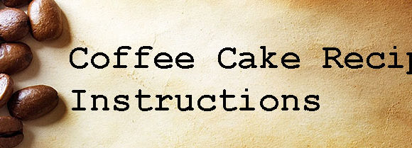 Coffee Cake Recipe: Instructions