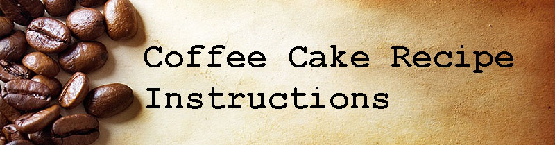 Coffee Cake Recipe: Instructions