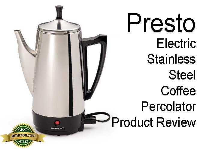 Presto Electric Coffee Percolator Review