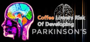 Coffee Lowers Risk Of Developing Parkinson's Disease