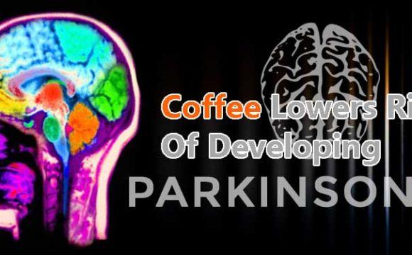 Coffee Lowers Risk Of Developing Parkinson's Disease