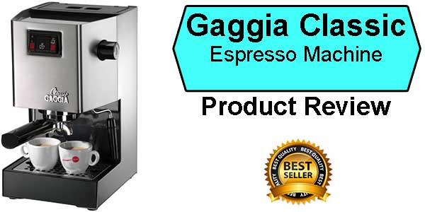 Gaggia Classic Espresso Machine Best Espresso Machine Under 500