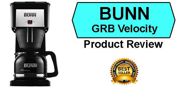 BUNN GRB Velocity Best Coffee Maker