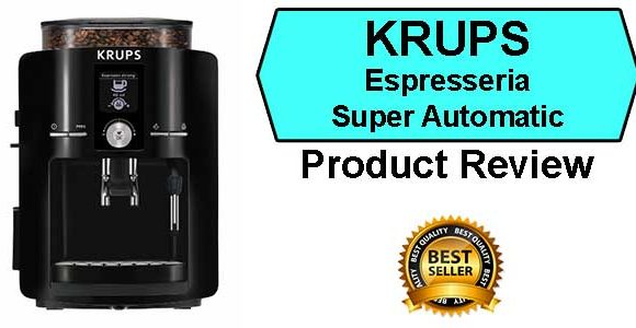 Krups Coffee Maker Reviews Ratings : Krups Espresso Machine Review & Buying Guide