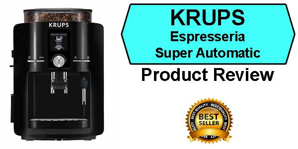 Krups Espresso Machine Review & Buying Guide