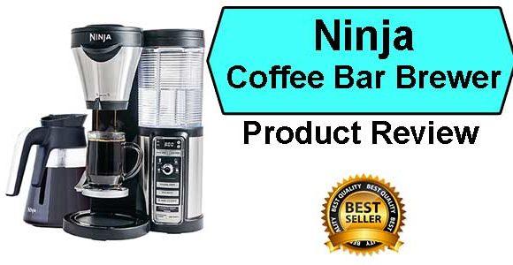 Ninja Coffee Bar Brewer - Best Coffee Makers Ranked
