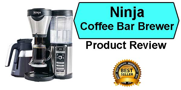 Ninja Coffee Bar Brewer - Best Coffee Makers Ranked