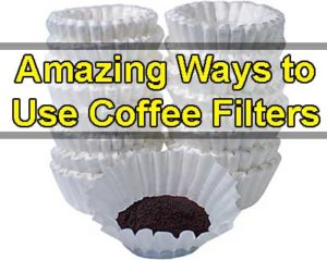 Amazing Ways to Use Coffee Filters