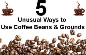 unusual ways to use coffee beans and grounds