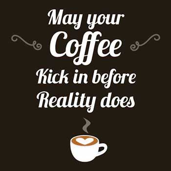 Coffee Quotes To Remember Internets Best For Addicts