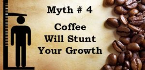 Coffee Will Stunt Your Growth