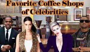 Favorite Coffee Shops of Celebrities